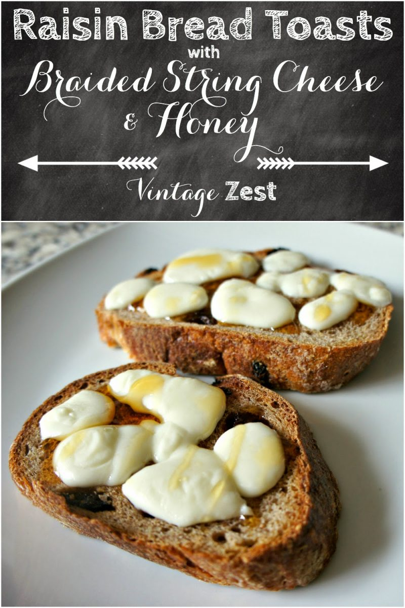 Raisin Bread Toasts with Braided String Cheese & Honey 1