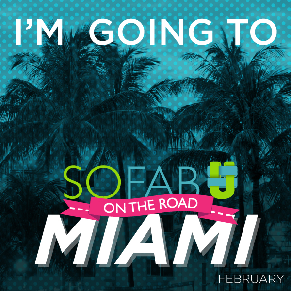 I am going to the SoFab On The Road tour Miami!