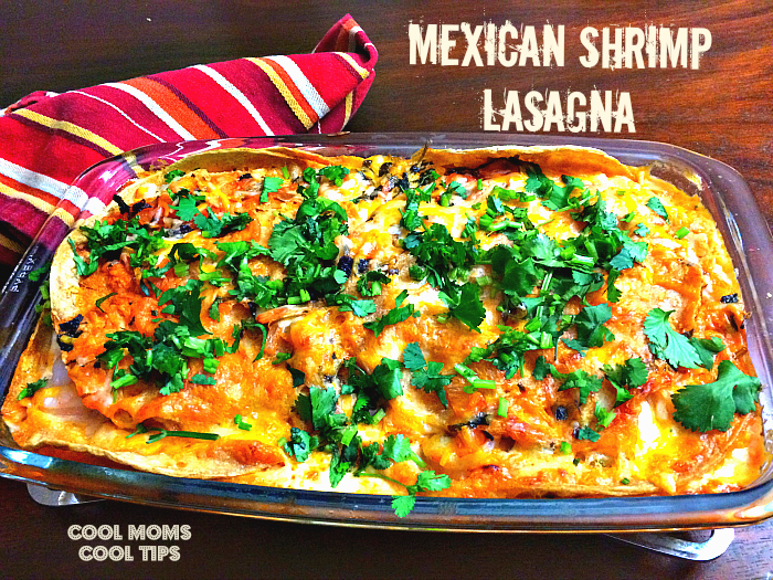 Delicious Mexican Shrimp Lasagna