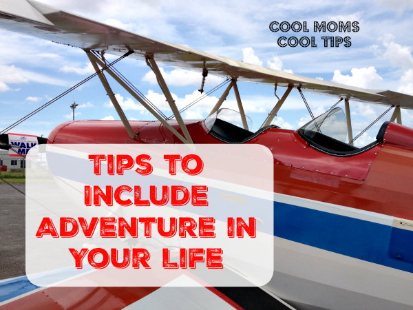 Tips to Include Adventure in Your Life