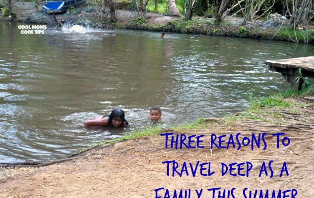 Three Reasons to Travel Deep As a Family #TravelDeep