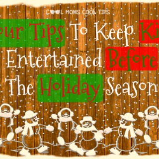 four-tips-to-keep-kids-entertained-before-the-holiday-season-cool-moms-cool-tips