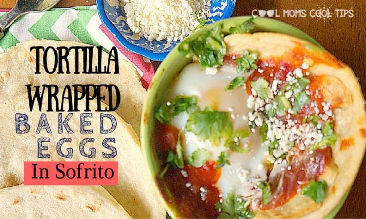 tortilla-wrapped-baked-eggs-in-sofrito-1-cool-moms-cool-tips