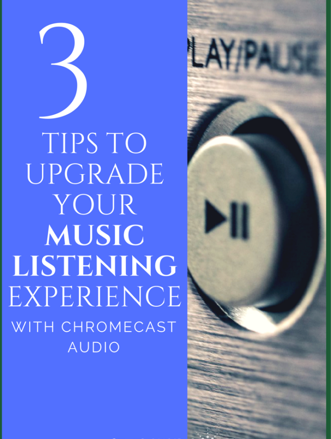 3 Tips to Upgrade Your Music Listening Experience With Chromecast Audio