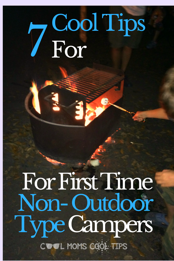 7 cool tips for first time non-outdoor type campers coo ...