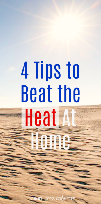 Want to be cool at home this summer? We have 4 tips to beat the heat at home for you!