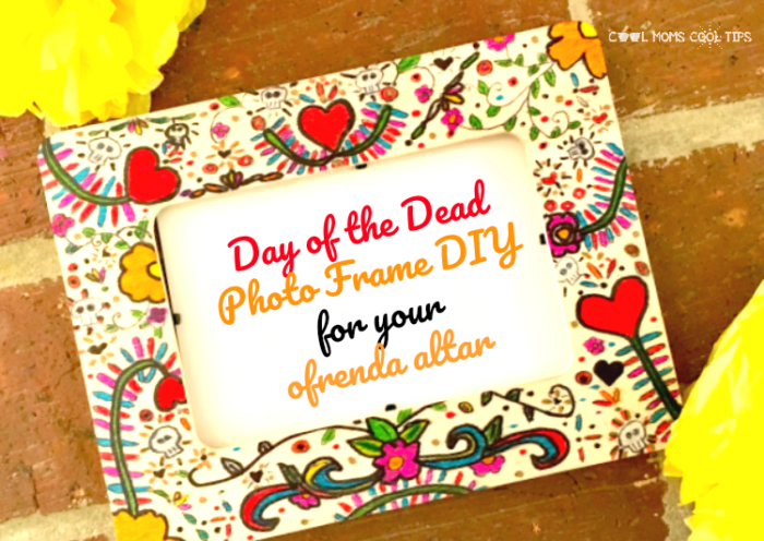 Day of the Dead Photo Frame DIY for Your Ofrenda Altar cool moms cool tips