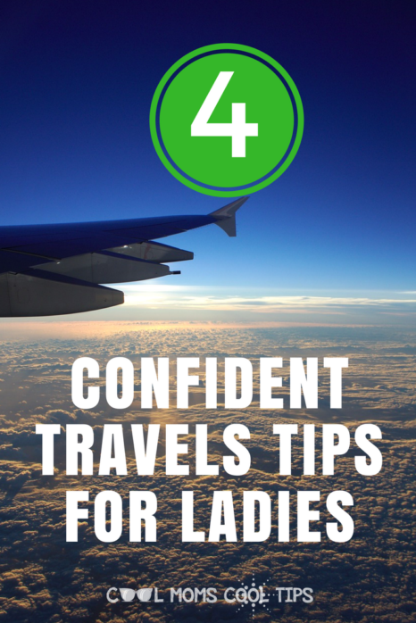 4 Confident Travels Tips For Ladies