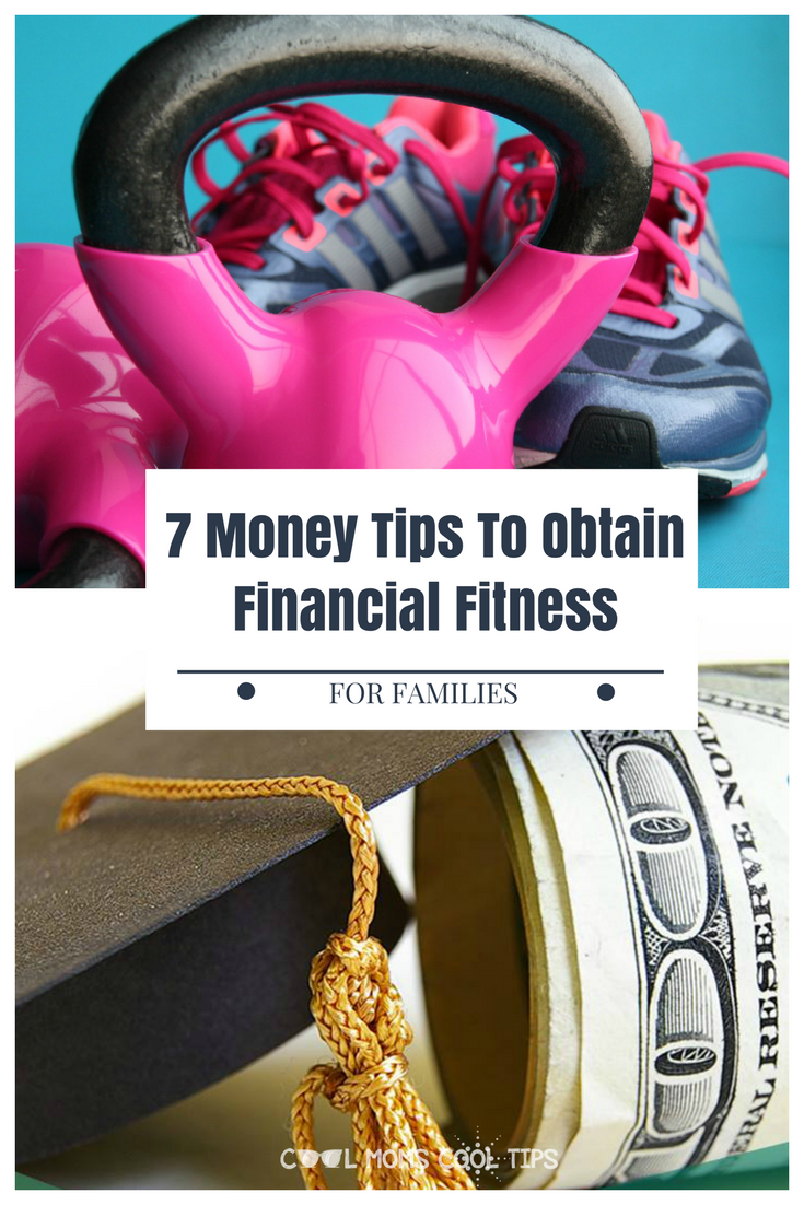 Do you have financial fitness?  We give you seven  money tips to obtain financial fitness.  This includes planning to pay for college for your kids!