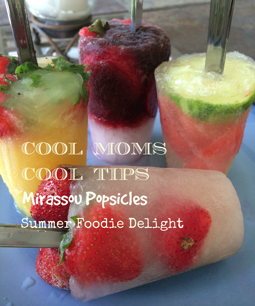cool moms cool tips Mirassou popsicle yummines