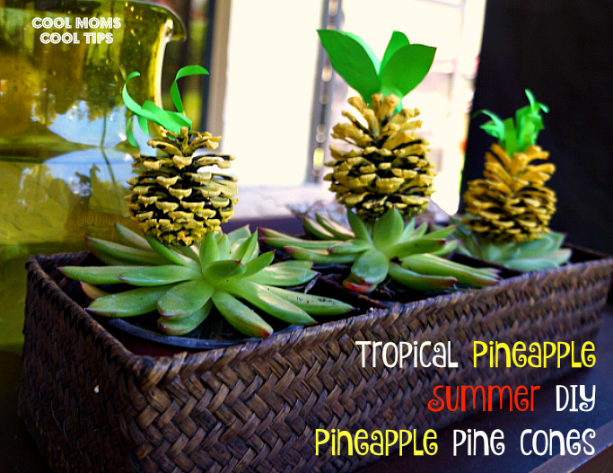 tropical summer pineapple pinecone diy cool moms cool tips #BringTheTropicsHome #ad