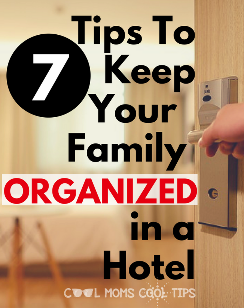 Need to keep your family organized in the hotel room? I have 7 easy tips to keep your cool and achieve just that! Get 7 tips to keep your family organized at a hotel