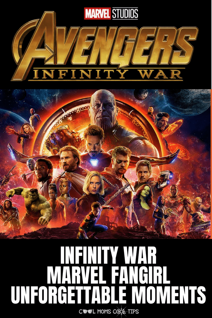 Infinity War FanGirl Unforgettable Moments  cool moms cool tips
