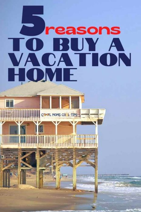 Reasons-to-buy-a-vacation-home-cool-moms-cool-tips