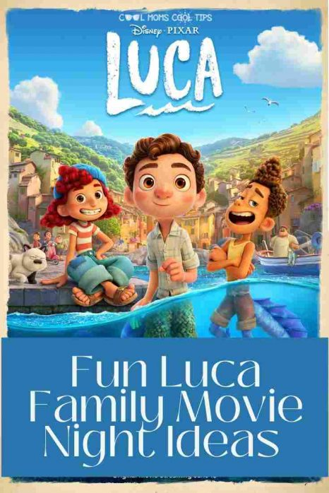 Fun Luca Family Movie Night Ideas-cool-moms-cool-tips