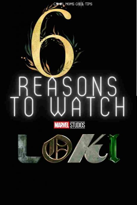 reasons to watch loki-cool-moms-cool-tips